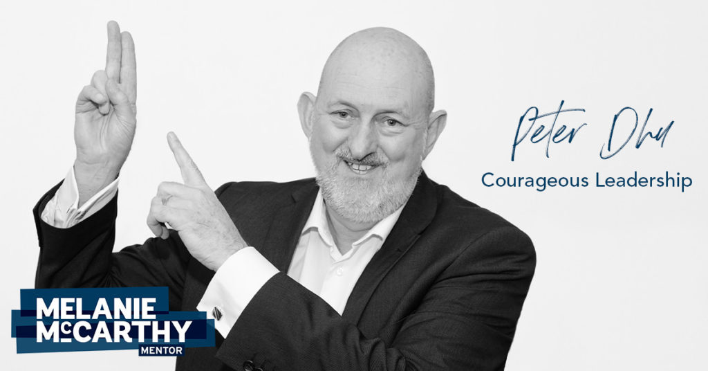 Peter Dhu – inspiring leaders to be courageous.