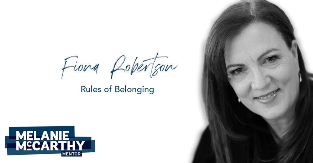 Fiona Robertson – Rules of belonging.