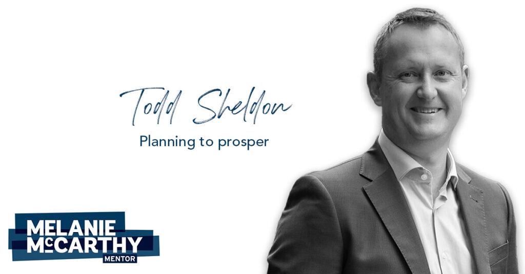 Todd Sheldon – Planning to prosper.