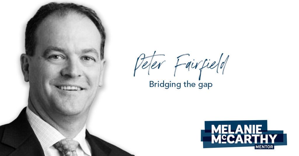 Peter Fairfield – Bridging the gap.